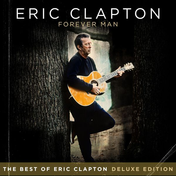 Eric Clapton - Forever Man (Deluxe Edition)