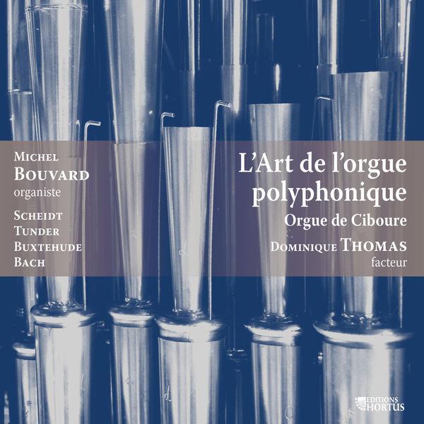 Michel Bouvard - L'art de l'orgue polyphonique
