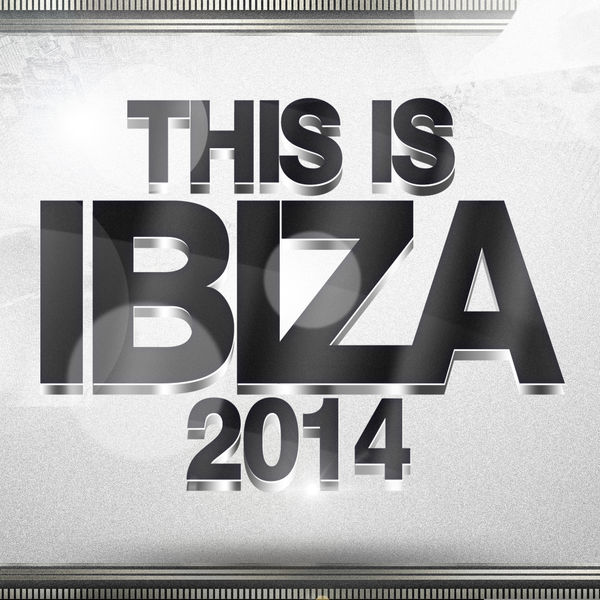 Various Artists - This Is Ibiza 2014
