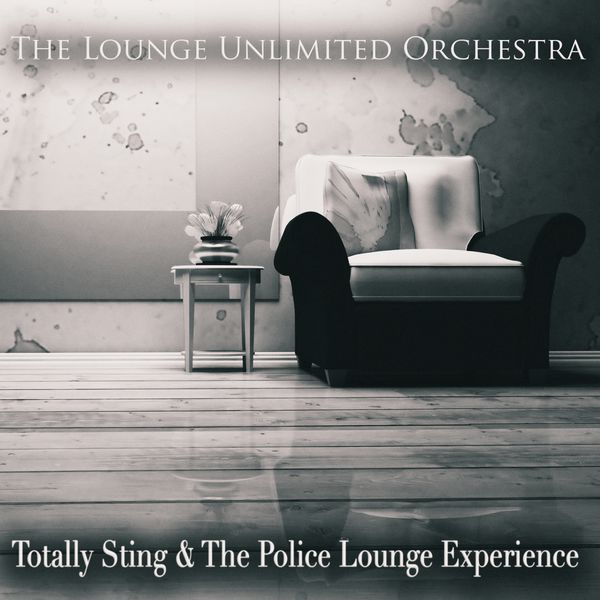 The Lounge Unlimited Orchestra - Totally Sting & the Police Lounge Experience