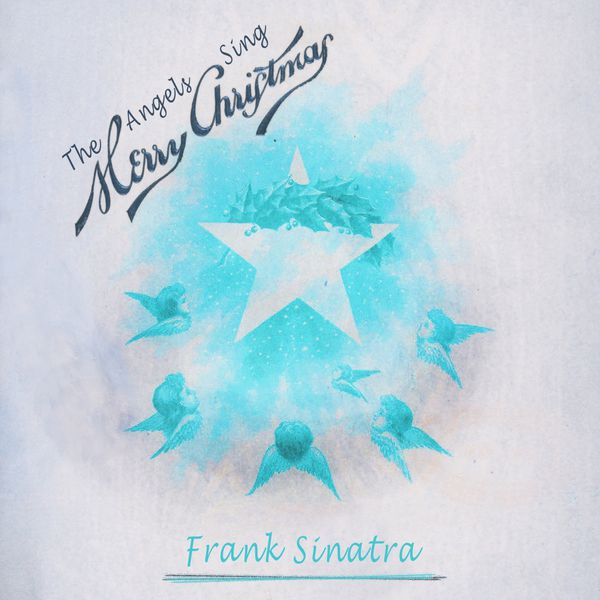 Frank Sinatra - The Angels Sing Merry Christmas