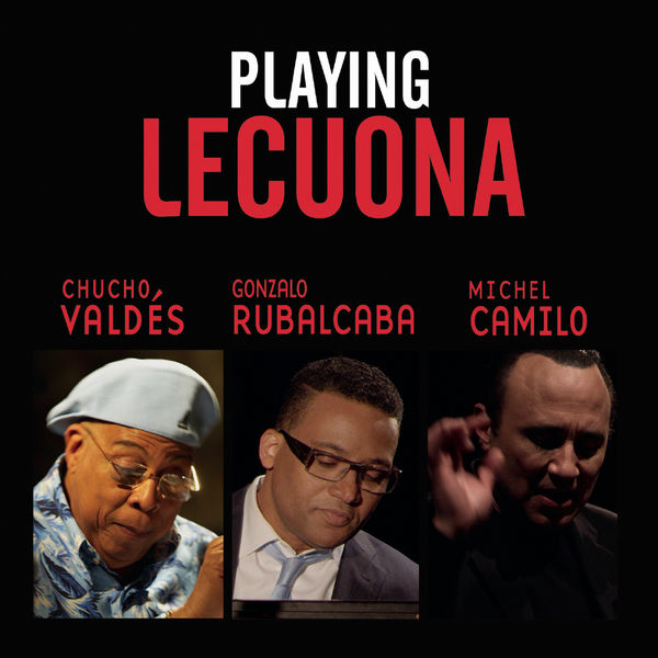 Chucho Valdés - Playing Lecuona