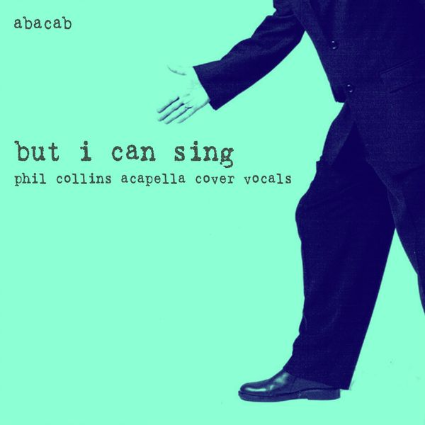 But I Can Sing: Phil Collins Acapella Cover Vocals | Abacab