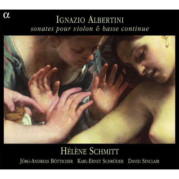 Hélène Schmitt - Ignazio Albertini: Sonates pour violon et basse continue