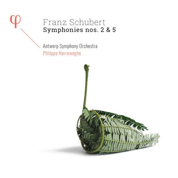 Philippe Herreweghe - Schubert : Symphonies Nos. 2 & 5