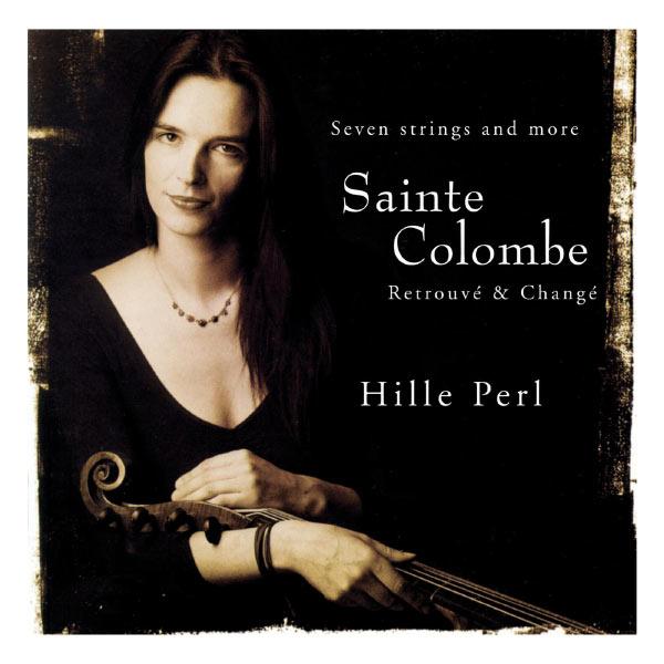 Hille Perl - Sainte Colombe: Retrouvé & Changé