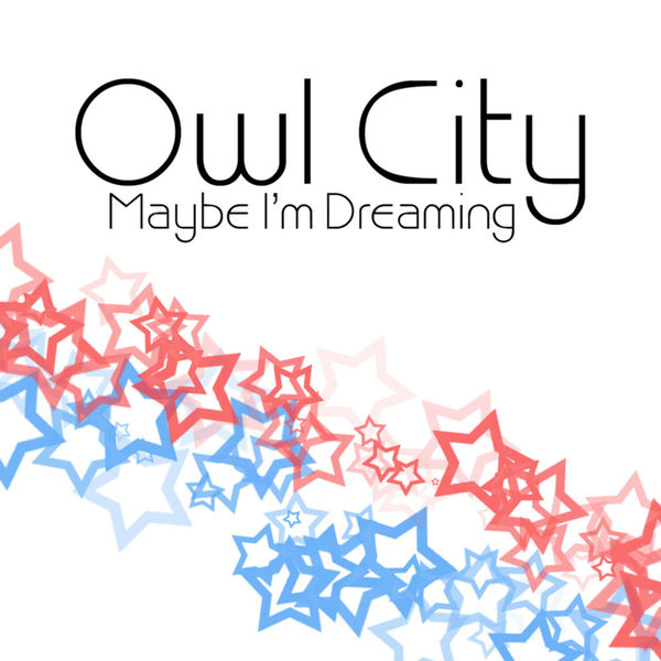 Maybe I'm Dreaming | Owl City to stream in hi-fi, or to download in