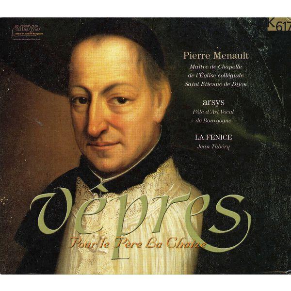 La Fenice - Menault: Vêpres pour le Pére la Chaize