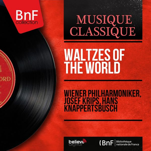 Wiener Philharmoniker, Josef Krips, Hans Knappertsbusch - Waltzes of the World (Mono Version)