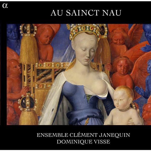 Ensemble Clément Janequin, Dominique Visse - Au Sainct Nau