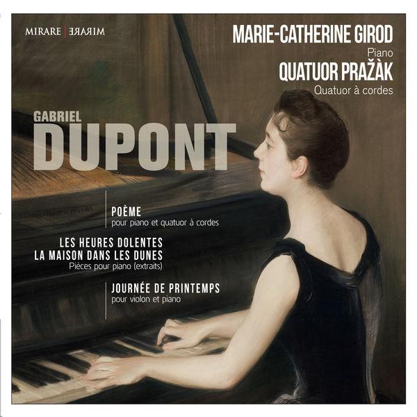 Marie-Catherine Girod - Gabriel Dupont : Poème - Journée de printemps - Les Heures dolentes - La Maison dans les dunes