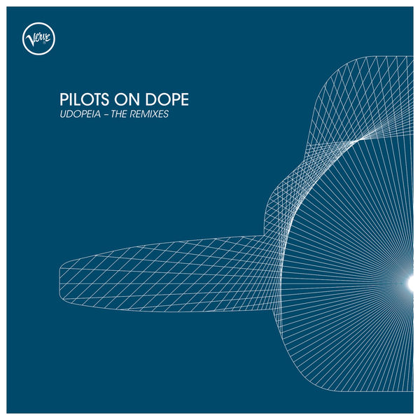 Pilots On Dope - Udopeia - The Remixes