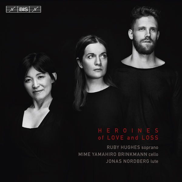 Ruby Hughes - Heroines of Love and Loss (Purcell, Strozzi, Caccini...)
