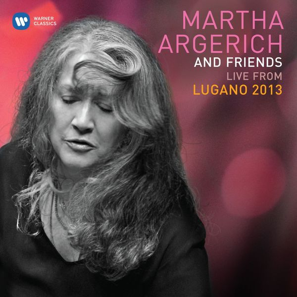 Martha Argerich - Martha Argerich & Friends Live at the Lugano Festival 2013 (Édition StudioMasters)
