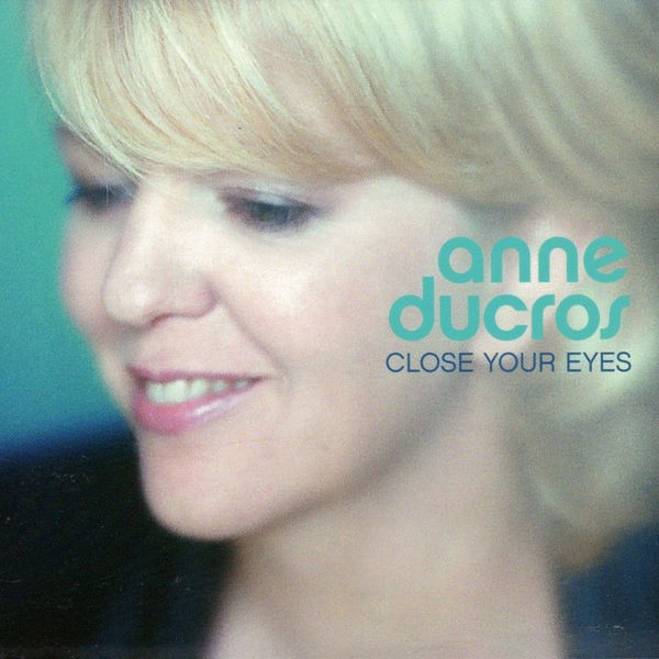 Anne Ducros - Close Your Eyes