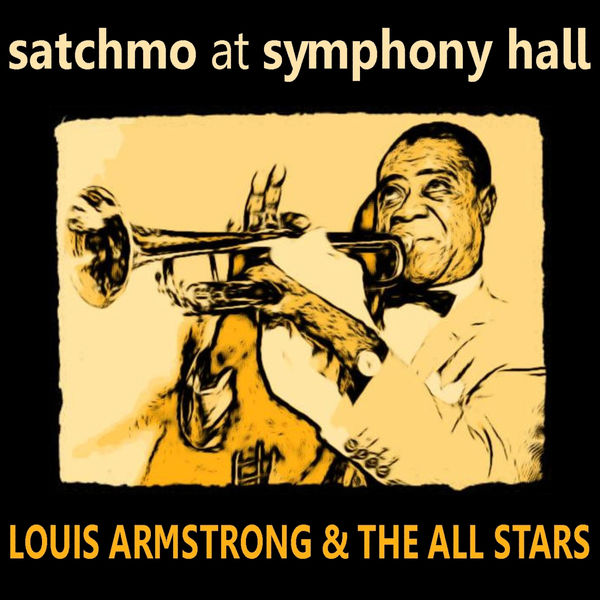 Louis Armstrong & His All Stars - Satchmo At Symphony Hall