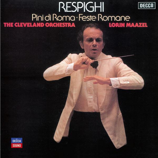 The Cleveland Orchestra|Respighi: Pini di Roma; Feste Romane