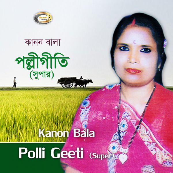 Polli Geeti | Kanon Bala to stream in hi-fi, or to download in True