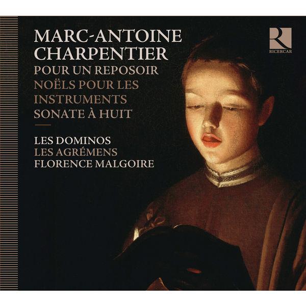 Les Agrémens - Charpentier: Pour un reposoir, Noëls sur les instruments, Sonate à huit