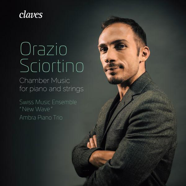 Orazio Sciortino - Orazio Sciortino: Chamber Music for Piano and Strings