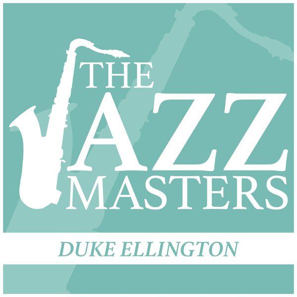 Duke Ellington - The Jazz Masters - Duke Ellington