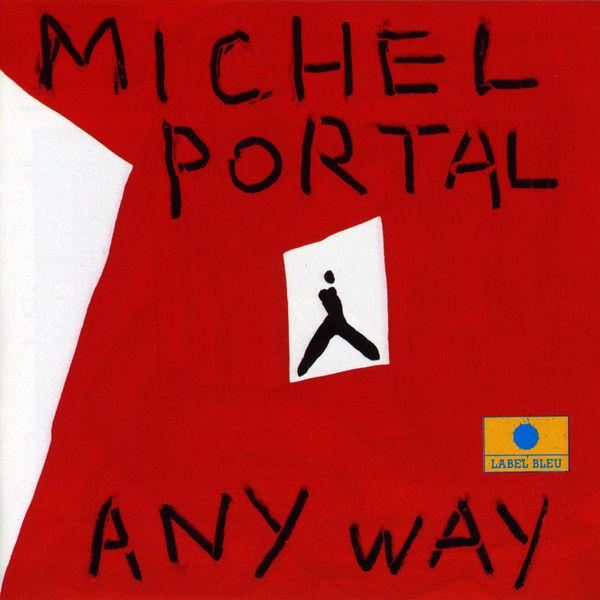 Michel Portal - Any Way