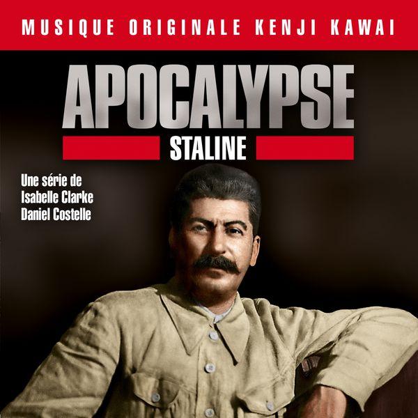 Kenji Kawai - Apocalypse Staline (Musique originale de la série d'Isabelle Clarke et Daniel Costelle)