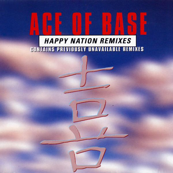 Ace Of Base - Happy Nation (The Remixes)