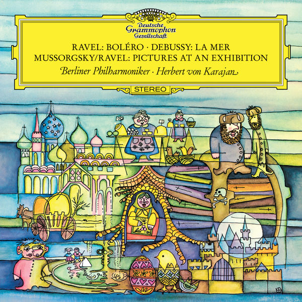 Herbert von Karajan - Ravel:Bolero, Debussy:La Mer, Mussorgsky:Pictures at an Exhibition