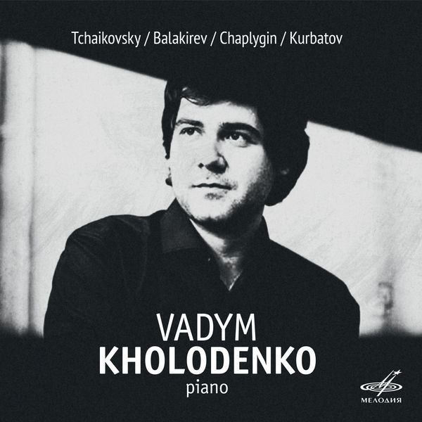 Vadym Kholodenko - Tchaikovsky, Balakirev, Chaplygin, Kurbatov