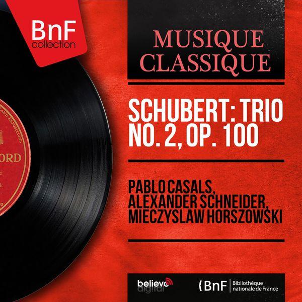 Pablo Casals - Schubert: Trio No. 2, Op. 100 (Mono Version)