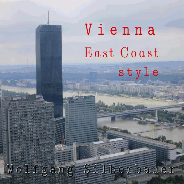 Wolfgang Silberbauer - Vienna East Coast Style