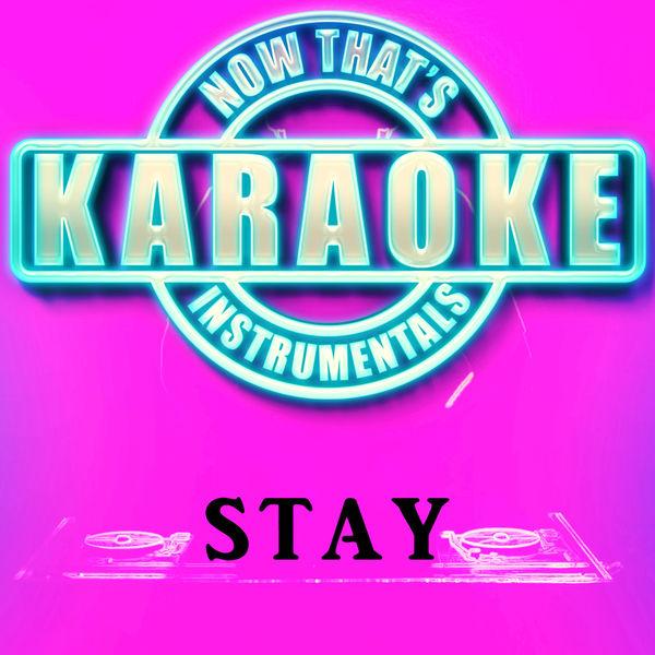 Stay (Originally Performed by Zedd & Alessia Cara)   Now