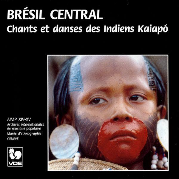 Kaiapo Indians - Brésil Central: Chants et danses des Indiens Kaiapo – Central Brazil: Songs and Danses of the Kaiapo Indians