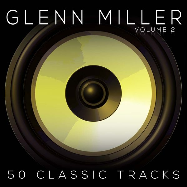 50 classic tracks vol 2 glenn miller download and for Classic underground house tracks