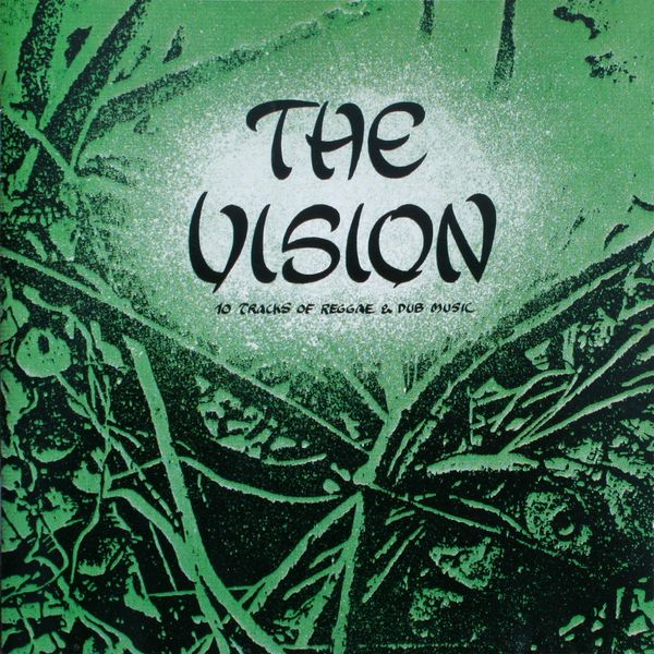 The Vision - 10 Tracks of Reggae and Dubmusic (Remastered Version)