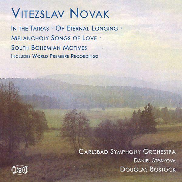 Douglas Bostock - Novak: In the Tatras / Of Eternal Longing / Melancholy Songs of Love / South Bohemian Motifs