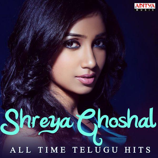 Shreya Ghoshal - Shreya Ghoshal: All Time Telugu Hits
