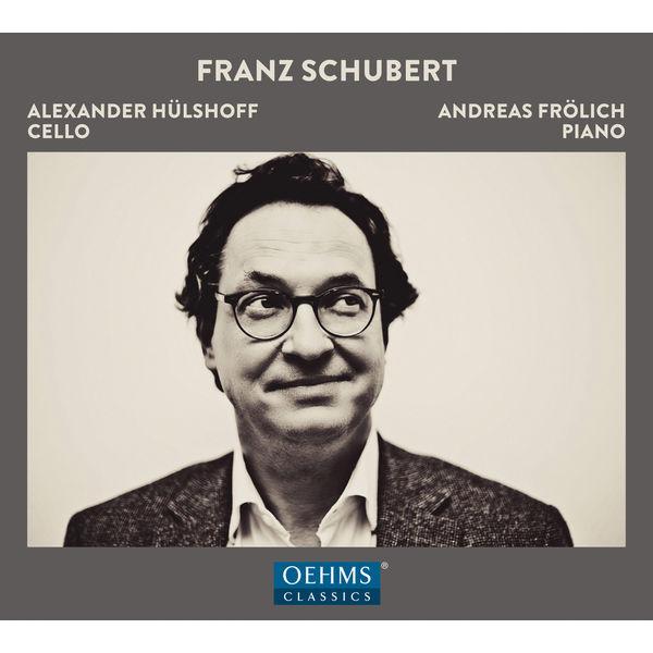 Alexander Hülshoff|Schubert: Works for Cello & Piano