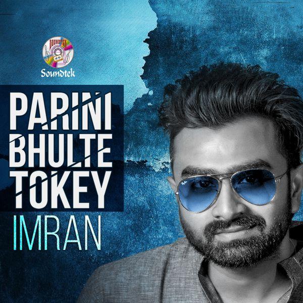 Album Parini Bhulte Tokey, Imran | Qobuz: download and