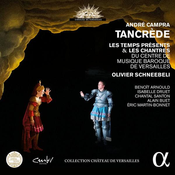 Olivier Schneebeli - André Campra : Tancrède