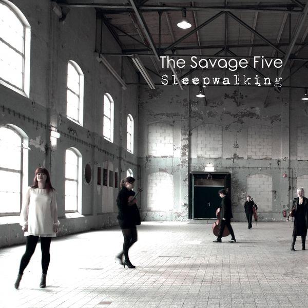 The Savage Five - Sleepwalking