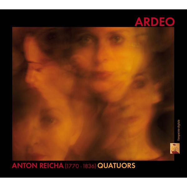 Quatuor Ardeo - Anton Reicha : Quatuors à cordes