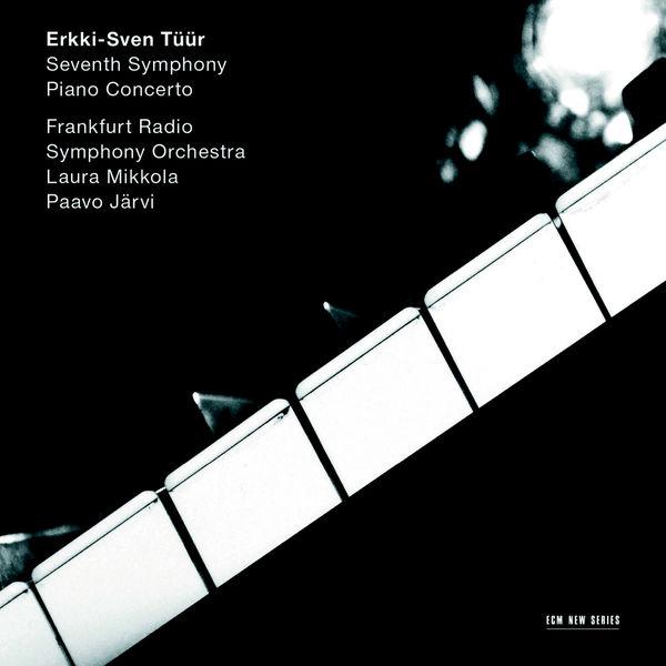"""Laura Mikkola - Erkki-Sven Tüür: Symphony No.7 """"Pietas"""" / Piano Concerto"""