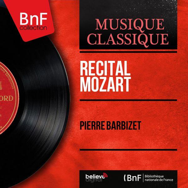 Pierre Barbizet - Récital Mozart (Mono Version)