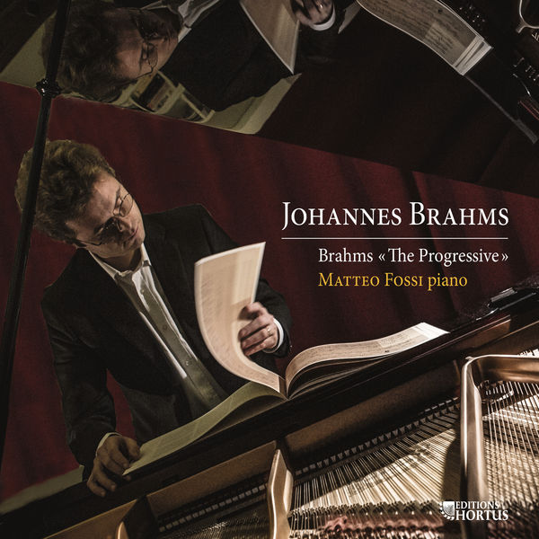 Matteo Fossi - Brahms: The Progressive