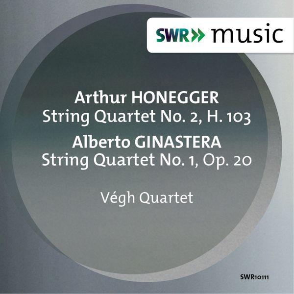 Végh Quartet - Honegger & Ginastera: String Quartets