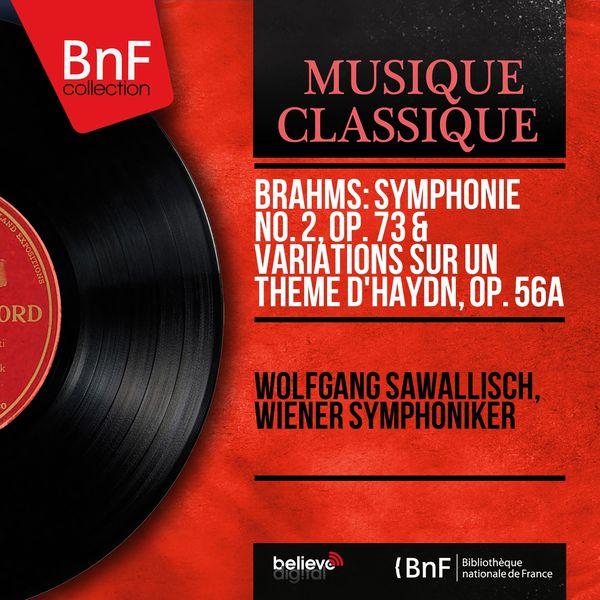 Wolfgang Sawallisch - Brahms: Symphonie No. 2, Op. 73 & Variations sur un thème d'Haydn, Op. 56a (Mono Version)