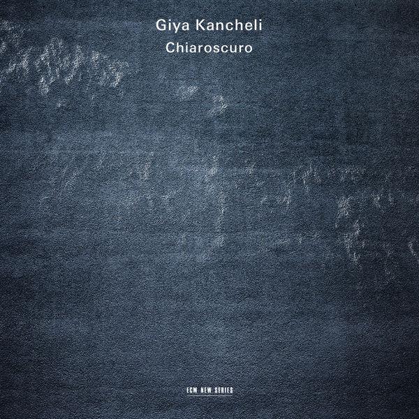 Gidon Kremer - Giya Kancheli: Chiaroscuro