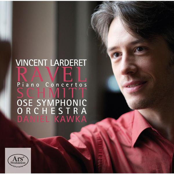 Vincent Larderet - Ravel & Schmitt : Piano Concertos